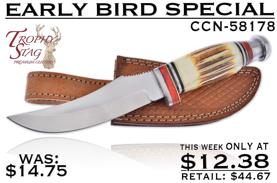 CCN-58178 EARLY BIRD SPECIAL (1PC) [Trophy Stag • Fixed Blades & Hunters • Bowies]