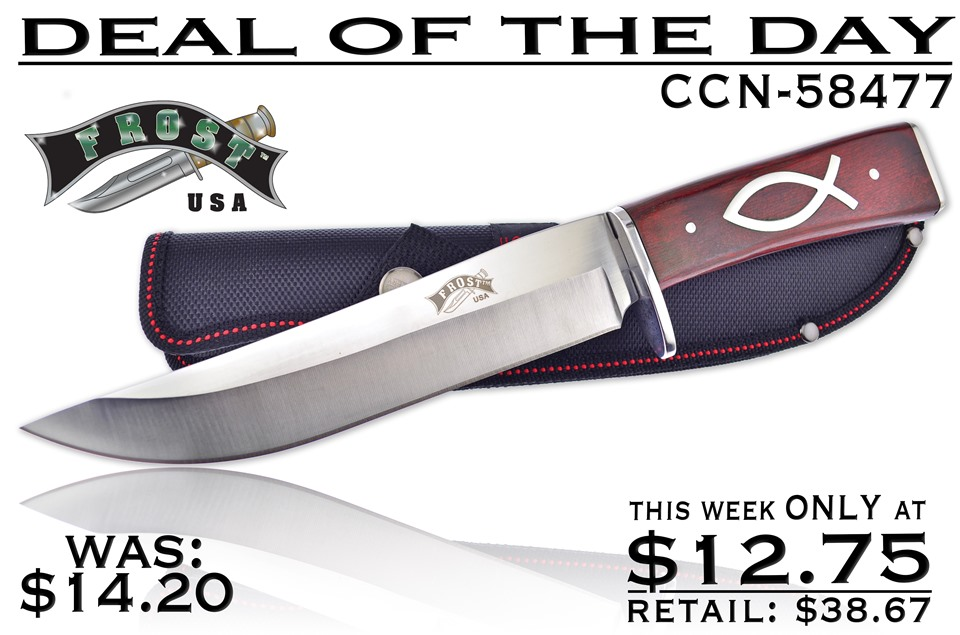 CCN-58477 DEAL OF THE DAY (1PC) [Frost Cutlery • Fixed Blades & Hunters • Bowies]